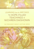Learning from the Writings: The Hope-filled Teachings of Nichiren Daishonin