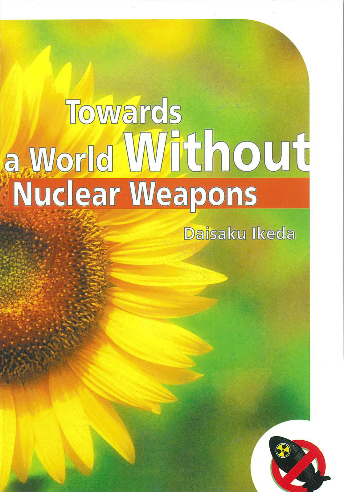 Towards A World Without Nuclear Weapon